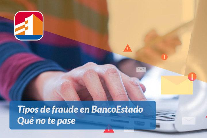 Tipos de fraude en BancoEstado Qué no te pase