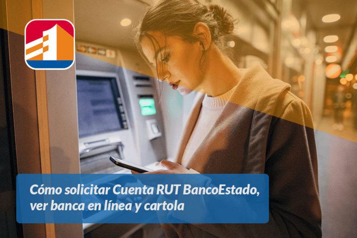 Cómo solicitar Cuenta RUT BancoEstado, ver banca en línea y cartola