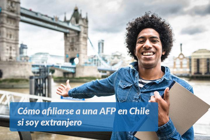 Cómo afiliarse a una AFP en Chile si soy extranjero