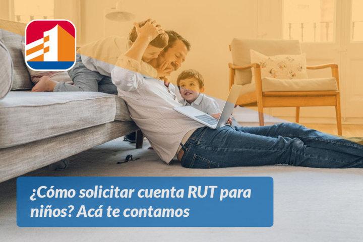 Cómo solicitar cuenta RUT para niños