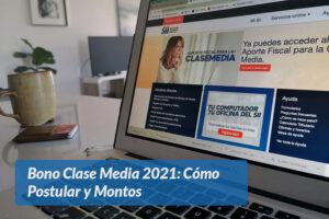 Bono Clase Media 2021 Cómo Postular y Montos