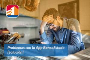 Problemas con la App BancoEstado