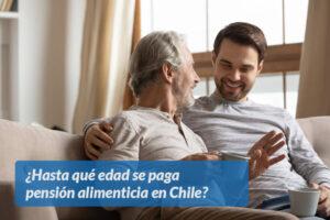 Hasta qué edad se paga pensión alimenticia en Chile