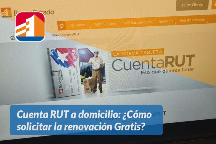 Cuenta RUT a domicilio Cómo solicitar la renovación Gratis